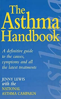 The Asthma Handbook: A Definitive Guide to the Causes,Symptoms and all the Latest Treatments by [National Asthma Campaign]