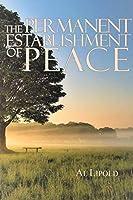 The Permanent Establishment of Peace