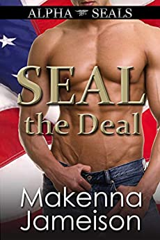 SEAL the Deal (Alpha SEALs Book 1) by [Jameison, Makenna]