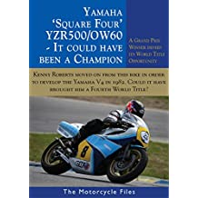 YAMAHA OW60 SQUARE FOUR 500GP CHALLENGER: IT COULD HAVE BEEN THE 1982 WORLD CHAMPION (THE MOTORCYCLE FILES Book 21)