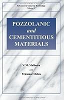 Pozzolanic and Cementitious Materials (Advances in Concrete Technology)