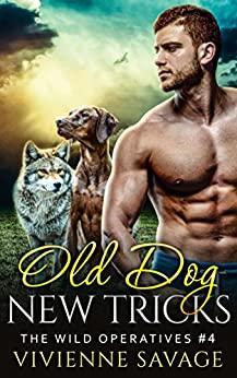 Old Dog, New Tricks (Wild Operatives Book 4) by [Savage, Vivienne]