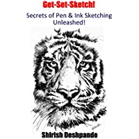 Get-Set-Sketch!: Secrets of Pen and Ink Sketching Unleashed! (English Edition)