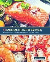 54 Sabrosas Recetas de Mariscos: Recetas sencillas y saludables de mariscos para cada ocasi?n (Volume 1) (Spanish Edition) [並行輸入品]