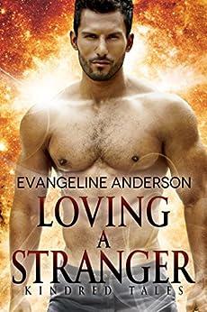 Loving a Stranger: A Kindred Tales Novel (Brides of the Kindred ) by [Anderson, Evangeline]