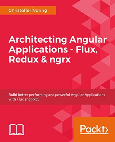 Architecting Angular Applications - Flux, Redux & ngrx