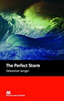 The Perfect Storm: A True Story of Men Against the Sea (MacMillan Readers. Intermediate Level)