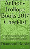 Anthony Trollope Books 2017 Checklist: Reading Order of Chronicles of Barsetshire Series, The Complete Short Stories of Anthony Trollope Series and List ... Books (Over 90 books!) (English Edition)