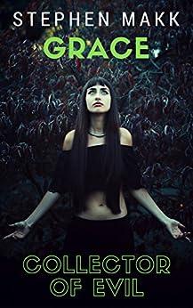 Grace, Collector of Evil by [Makk, Stephen]