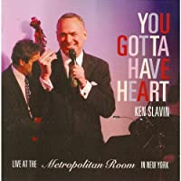 You Gotta Have Heart (Ken Slavin Live at the Metro