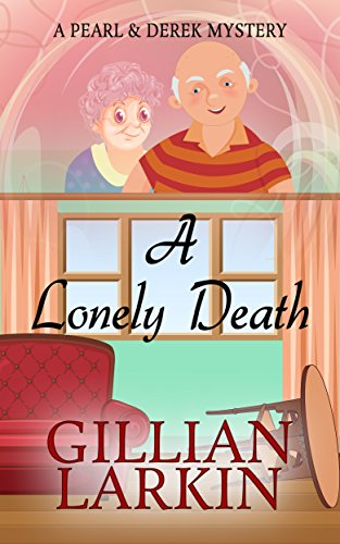 Download A Lonely Death (A Pearl And Derek Mystery Book 1) (English Edition) B016OP5IBU