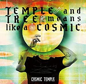 TEMPLE and TREE means like a COSMIC
