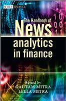 The Handbook of News Analytics in Finance (The Wiley Finance Series)