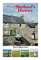 A Photographic Guide to Shetland's History