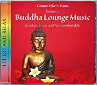 Buddha Lounge Music: To Relax, Enjoy And Feel Comfortable