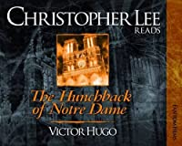 The Hunchback of Notre Dame (Christopher Lee Reads...)