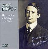 York Bowen: Complete 78rpm Recordings
