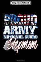 Composition Notebook: Proud Patriotic Army National Guard Stepmom USA Mothers Day  Journal/Notebook Blank Lined Ruled 6x9 100 Pages