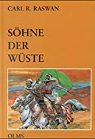 Soehne der Wueste: Erinnerungen aus meiner Beduinenzeit und meinem Leben als Zuechter arabischer Pferde