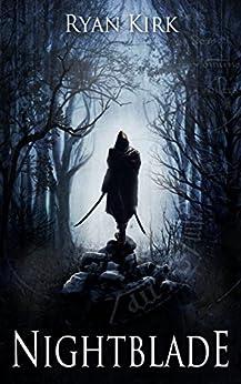 Nightblade by [Kirk, Ryan]