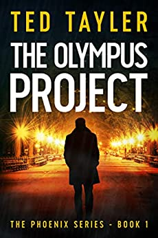 The Olympus Project: The Phoenix Series Book 1 by [Tayler, Ted]