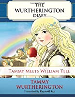 Tammy Meets William Tell (The Wurtherington Diary)