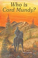 Who Is Cord Mundy?