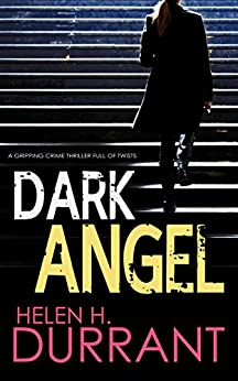 DARK ANGEL a gripping crime thriller full of twists by [DURRANT, HELEN H.]
