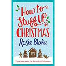 How to Stuff Up Christmas: Christmas and cooking collide in this hilarious romantic comedy