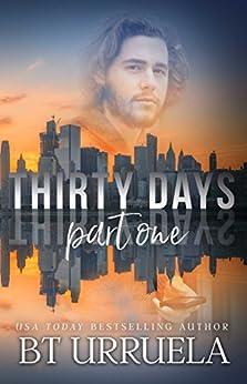Thirty Days: Part One (A SwipeDate Novella) by [Urruela, BT]