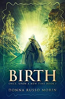 Birth (Once, Upon A New Time Book 1) by [Morin, Donna Russo]