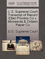 U.S. Supreme Court Transcript of Record Eibel Process Co V. Minnesota & Ontario Paper Co