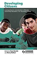 Developing Citizens: A Comprehensive Introduction to Effective Citizenship Education in the Secondary School