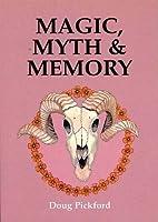 Magic, Myth & Memory