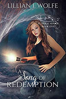 A Song of Redemption (Funeral Singer Book 5) by [Wolfe, Lillian I]