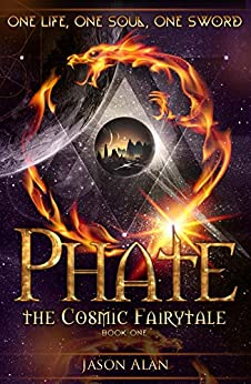 Phate: The Cosmic Fairy Tale (The Five Books of Phate Book 1) by [Alan, Jason]