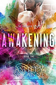 Awakening: Book 2 (The Destined Series) by [Suzanne, Ashley]