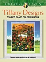 Creative Haven Tiffany Designs Stained Glass Coloring Book (Adult Coloring) by A. G. Smith(2014-11-19)