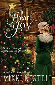 The Heart of Joy: A Short Story (A Prairie Heritage Book 8) by [Kestell, Vikki]