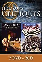 Horizons Celtiques (Dan Ar Braz + Bagad, Une Légende Bretonne)