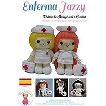 Enferma Jazzy: Patrón de Amigurumi a Crochet (Spanish Edition)