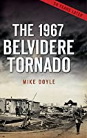 The 1967 Belvidere Tornado