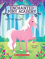 All That Glitters (Enchanted Pony Academy)