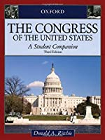 The Congress of the United States: A Student Companion (Oxford Student Companions to American Government)