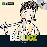 Hector Berlioz (First Discovery: Music)