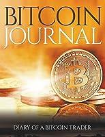 Bitcoin Journal: Diary of a Bitcoin Trader