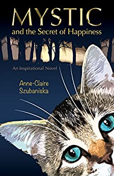 Mystic and the Secret of Happiness by [Szubaniska, Anne-Claire]