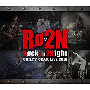 Rock on 2Night GUILTY GEAR LIVE 2016 初回盤(Blu-ray同梱)