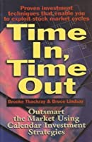 Time In Time Out: Outsmart the Market Using Calendar Investment Strategies [並行輸入品]
