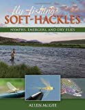 Fly-Fishing Soft-Hackles: Nymphs, Emergers, and Dry Flies 画像